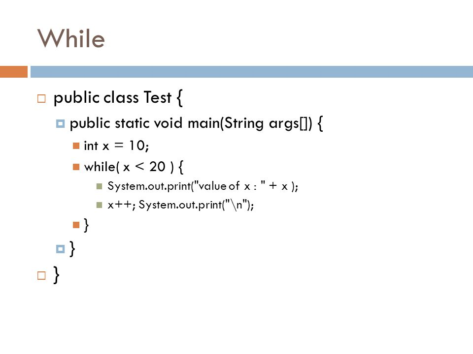 While public class Test { public static void main(String args[]) {